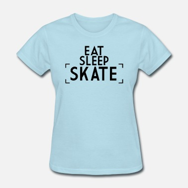 Sleep Skate eat sleep skate - Women's T-Shirt