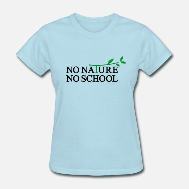 Strike No Nature No School, Fridays For Future, strike - Women's T-Shirt