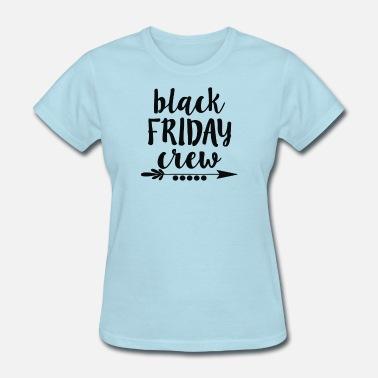 26b51b294 Black Friday Black Friday crew - Women's T-Shirt
