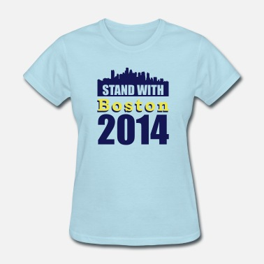 Stand With Boston Stand with Boston - Women's T-Shirt