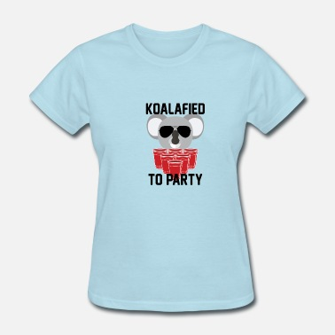Koalafied Koalafied to Party - Women's T-Shirt