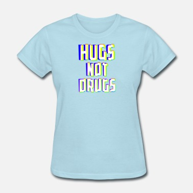 Drug Prevention Hugs Not Drugs TV Glitch Effect Gift - Women's T-Shirt