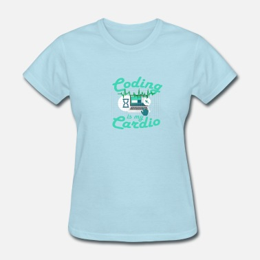 Olle Coding Is My Cardio Funny Gift Engineer Software - Women's T-Shirt