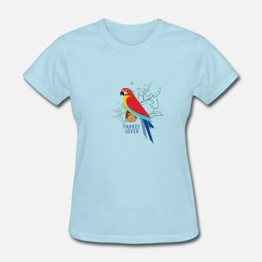 Parrot Parrot Lover - Women's T-Shirt