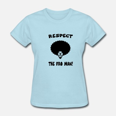Afro Funny RESPECT AFRO - Women's T-Shirt