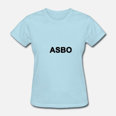 Behaviour Anti Social Behaviour Order - Women's T-Shirt