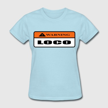 loco - Women's T-Shirt