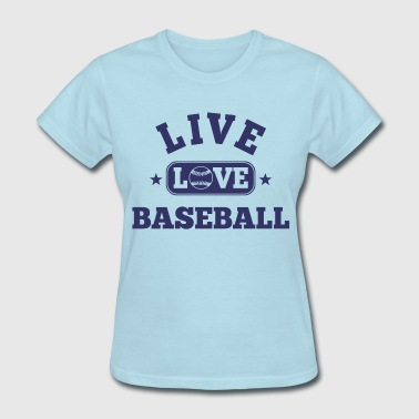 Live Love Baseball - Women's T-Shirt