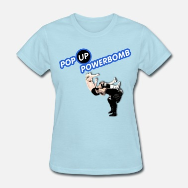 Pop Up Pop-Up Powerbomb - Women's T-Shirt