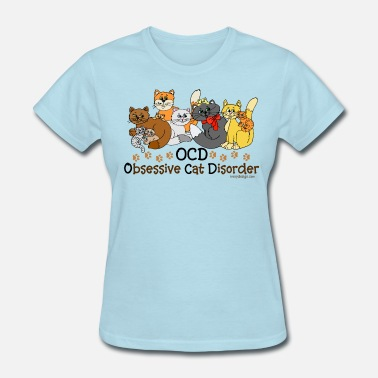 Ocd OCD Obsessive Cat Disorder  - Women's T-Shirt