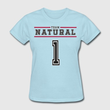 Team Natural 1 - Women's T-Shirt