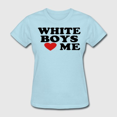 WHITE BOYS LOVE ME - Women's T-Shirt