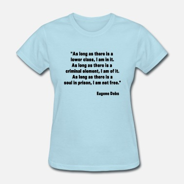 Womens Movement Eugene Debs Quote - Women's T-Shirt