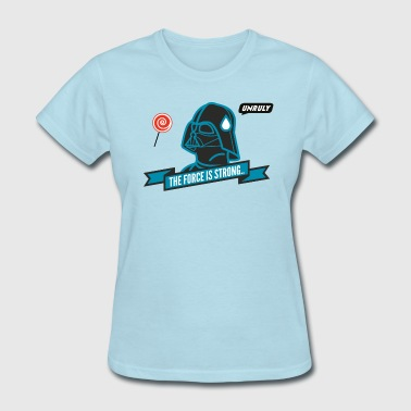 The Force is Strong - Women's T-Shirt