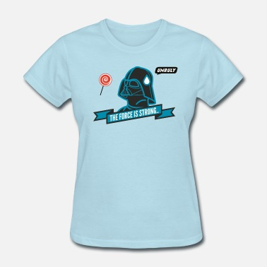 Force Strong The Force is Strong - Women's T-Shirt