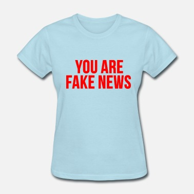 Cnn Fake News you are fake news - Women's T-Shirt