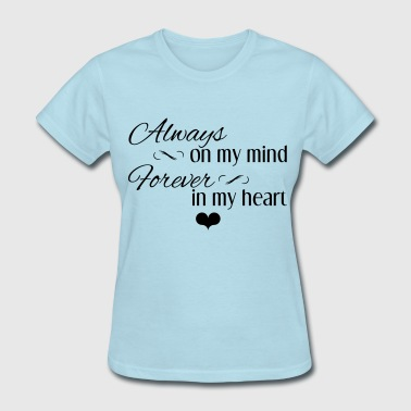 Always In My Heart Always_Forever_Black - Women's T-Shirt