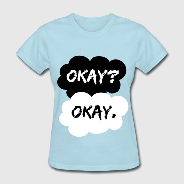 Stars Okay Okay TFIOS The Fault In Our Stars - Women's T-Shirt