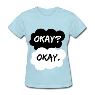 Okay Okay TFIOS The Fault In Our Stars   Womenu0027s T Shirt