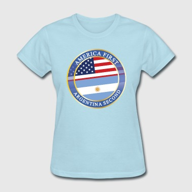 America First Netherlands Second AMERICA FIRST ARGENTINA SECOND - Women's T-Shirt