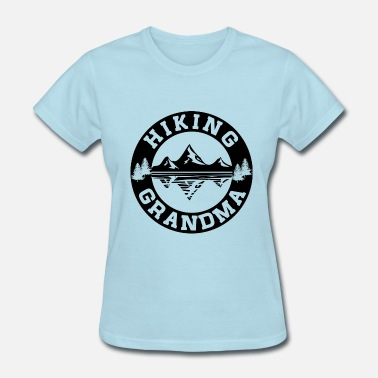 Hiking Grandma Hiking Grandma - Women's T-Shirt