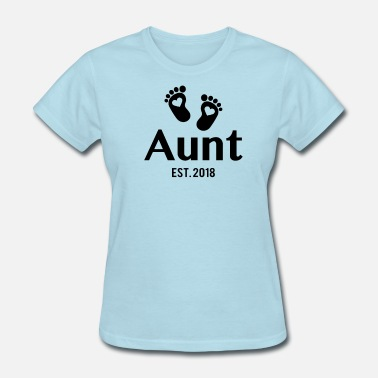 Aunt To Be 2018 Aunt Est. 2018 - Women's T-Shirt