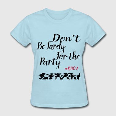 Dont-Be-Tardy - Women's T-Shirt