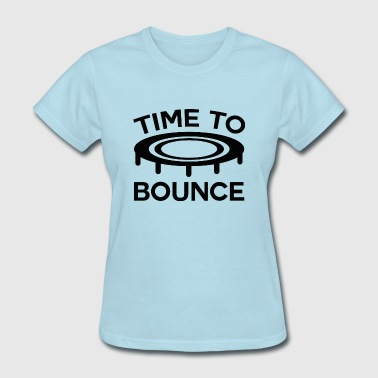 Time To Bounce - Women's T-Shirt
