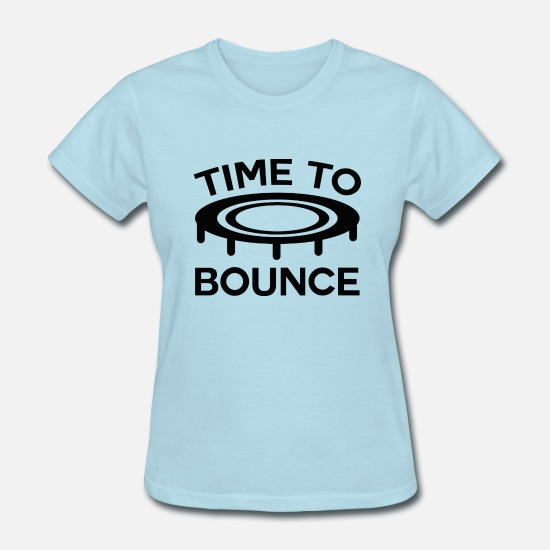 Hop T-Shirts - Time To Bounce - Women's T-Shirt powder blue