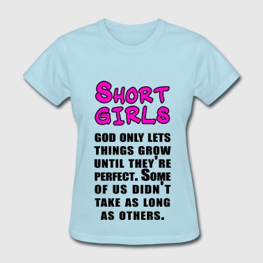 Short Girls Short girls - Women's T-Shirt