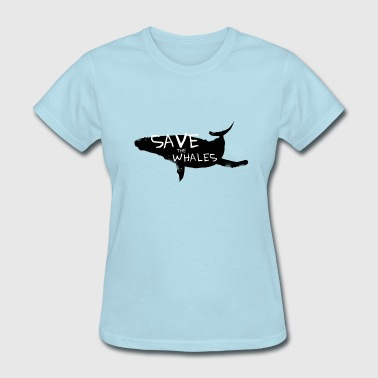Save the Whales - Women's T-Shirt
