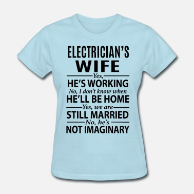 Electricians Electrician's Wife - Women's T-Shirt