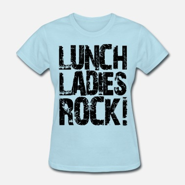 Lunch Lunch Ladies Rock - Women's T-Shirt