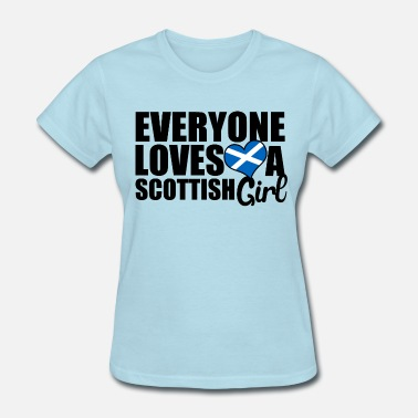 I Love Scottish Girls Scottish Girl - Women's T-Shirt