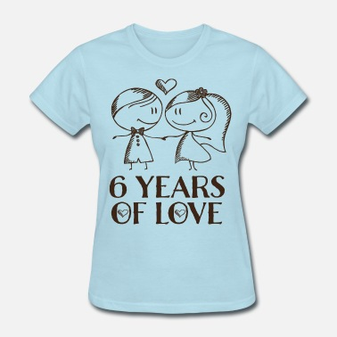 6 Year Anniversary 6th Anniversary 6 Years - Women's T-Shirt