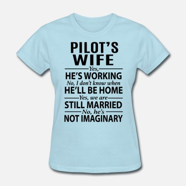 Pilots Wife Pilot's Wife - Women's T-Shirt