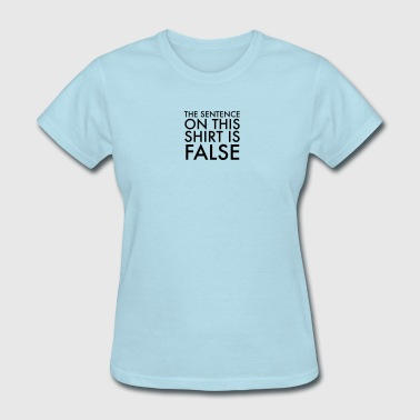 Sentence False Sentence - Women's T-Shirt