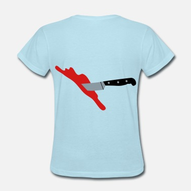 Knife Stab Stabbed, Bloody Knife, I have been stabbed - Women's T-Shirt