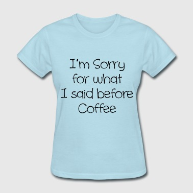 BEFORE COFFEE - Women's T-Shirt