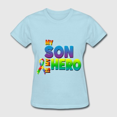 Autism Awareness My Son Is My Hero - Women's T-Shirt