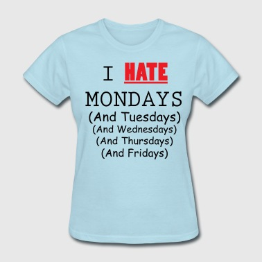 I Hate Weekdays - Powder Blue and Black  - Women's T-Shirt
