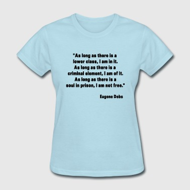 Eugene Debs Quote - Women's T-Shirt