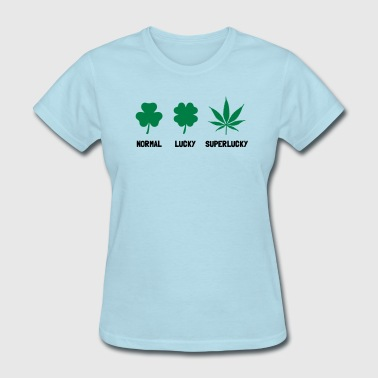 Cannabis / Hemp / Shamrock - Super Lucky mode - Women's T-Shirt