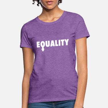 Equality 01 - Women's T-Shirt
