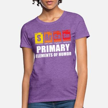 Primary Sarcasm S Ar Ca Sm Primary Elements of Humor - Women's T-Shirt