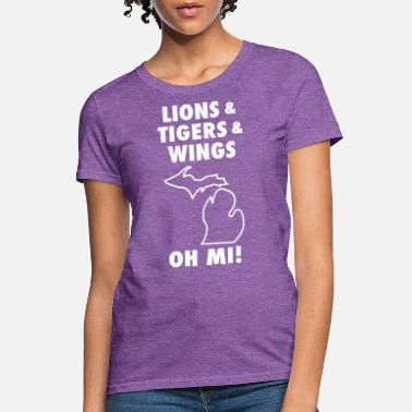 LIONS & TIGERS & WINGS, OH MI! - Women's T-Shirt