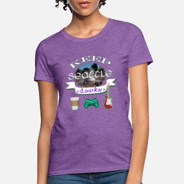 Pioneer Square Keep Seattle Quirky - Women's T-Shirt