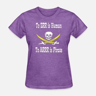 Pirates Are Human Too - Women's T-Shirt