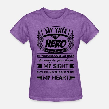 My Wife My Hero My Heart My Hero My Yaya - Women's T-Shirt