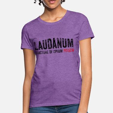 Opium Laudanum (distressed) - Women's T-Shirt
